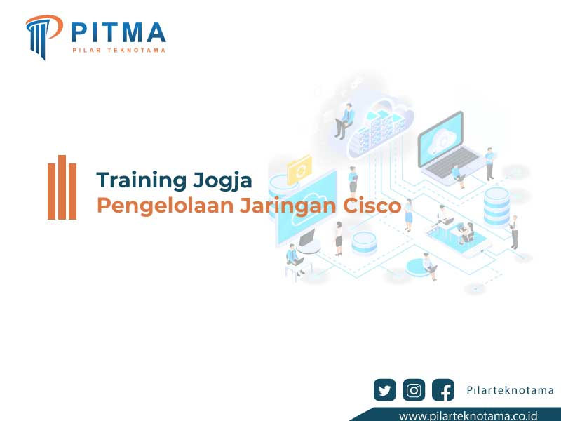 Training Jogja Pengelolaan Jaringan Cisco
